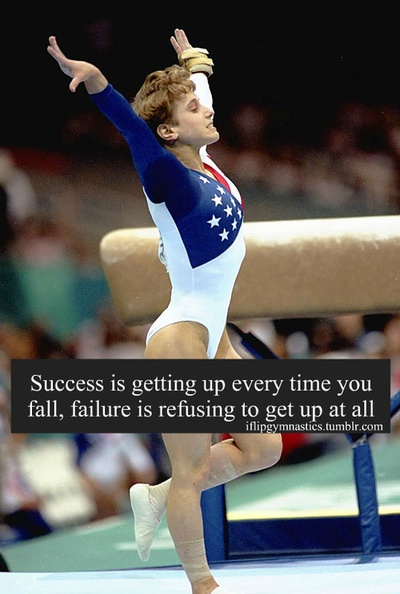 Success is getting up every time you fall. Failure is refusing to get up at all.