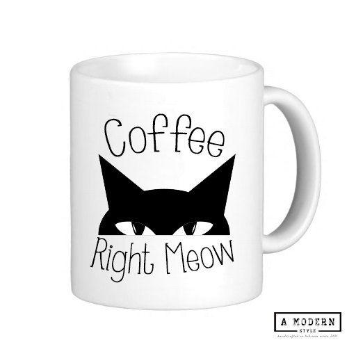 Coffee Right Meow Mug Coffee Mug Cat Mug Cat by AModernStyle