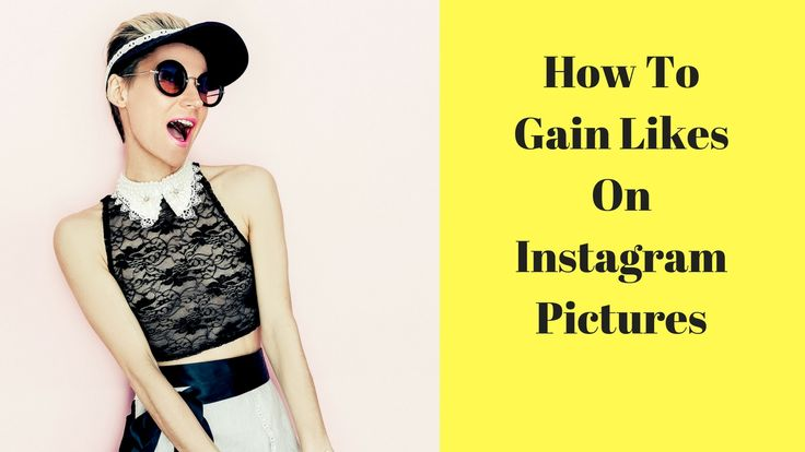 How To Get Likes On Instagram Pictures