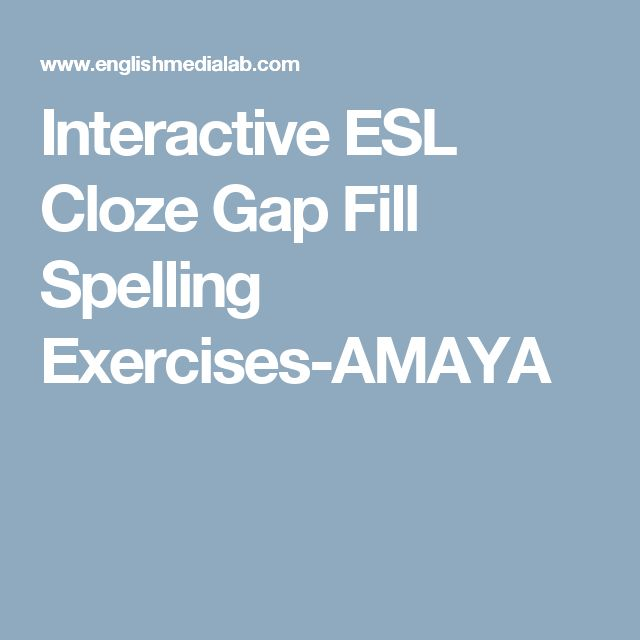 Interactive ESL Cloze Gap Fill Spelling Exercises-AMAYA