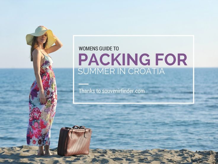 What to Pack for a Vacation in Croatia | Travel Croatia