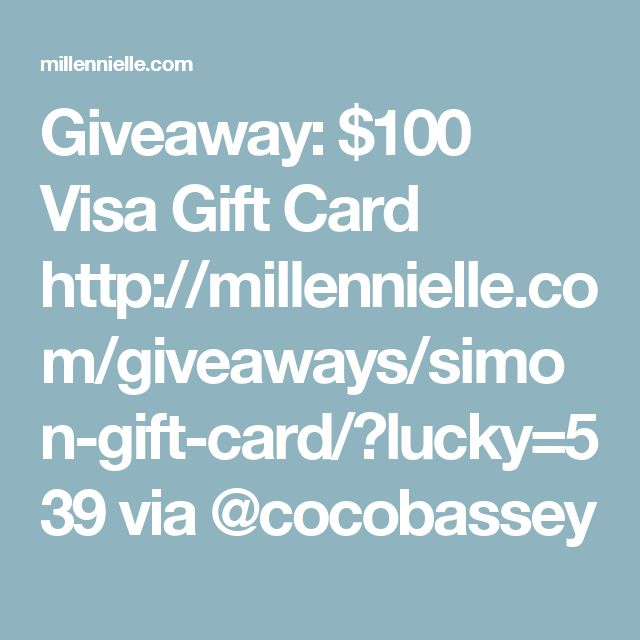 Giveaway: $100 Visa Gift Card http://millennielle.com/giveaways/simon-gift-card/?lucky=539 via @cocobassey