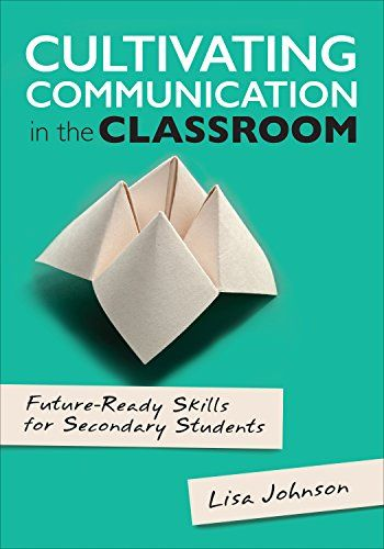 Cultivating Communication in the Classroom: Future-Ready ...