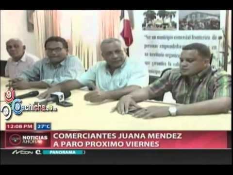 Comerciantes Juana Mendez a paro proximo Viernes #Video - Cachicha.com