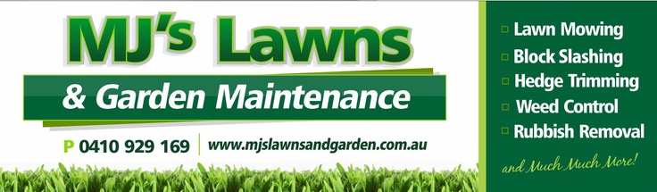 MJ's Lawns & Garden Maintenance offer a complete range of gardening services -see what MJ's Lawns & Garden Maintenance can do in your garden!   Services include:   Lawn Mowing (One off mow or regular service)   Block Slashing   Garden Maintenace   Weed Control   Rubbish Removal   Rose Pruning   Pressure Cleaning   Full yard cleanups (including rental property's)   Hedge Trimming   Wheelie Bin Cleaning   and much, much more.
