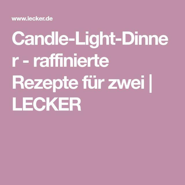 Candle-Light-Dinner - raffinierte Rezepte für zwei   LECKER