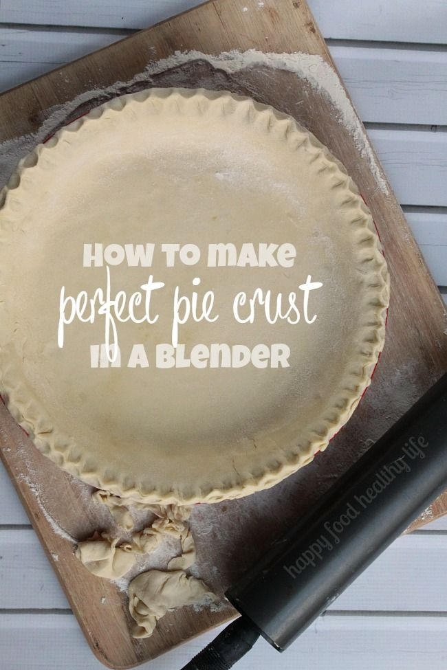 How to Make Perfect Pie Crust in a Blender. No need to ever be intimidated by pie crust ever again with this simple recipe! - www.happyfoodhealthylife.com