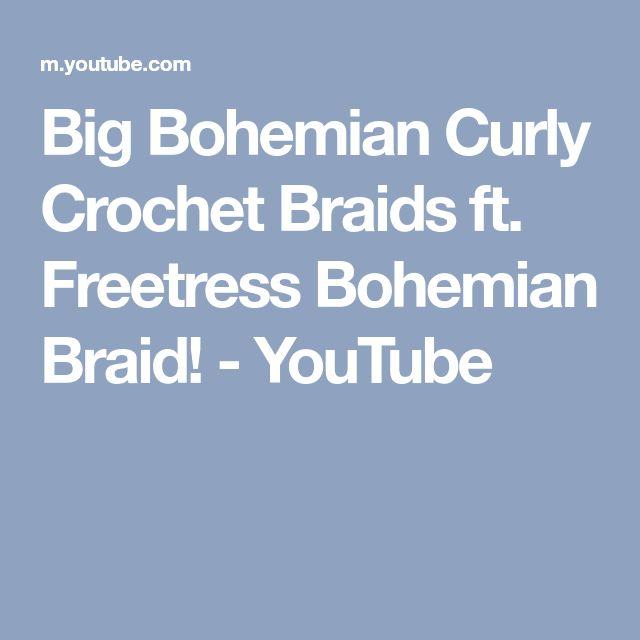 Big Bohemian Curly Crochet Braids ft. Freetress Bohemian Braid! - YouTube