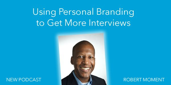 Robert Moment is an interview coach and author. He specializes in job  interview coaching ideas, tips and strategies that help ambitious people  get hired for jobs and make more money. He is the author of several books  including InterviewTips and soon to be published, How to Answer Interview  Questions. Today on the show he'll go over some personal branding tips to  get more interviews.
