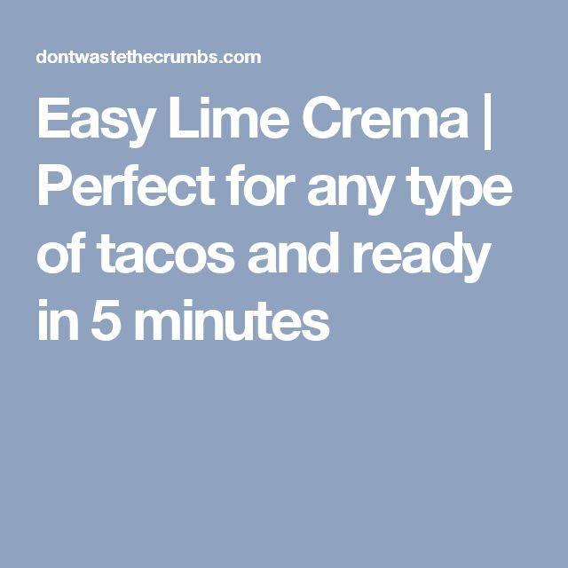 Easy Lime Crema | Perfect for any type of tacos and ready in 5 minutes
