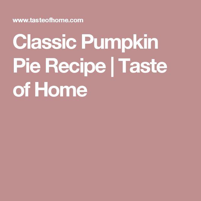 Classic Pumpkin Pie Recipe | Taste of Home