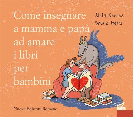 libri-sui-libri-per-bambini-Come insegnare a mamma e papà ad amare i libri per bambini-cop