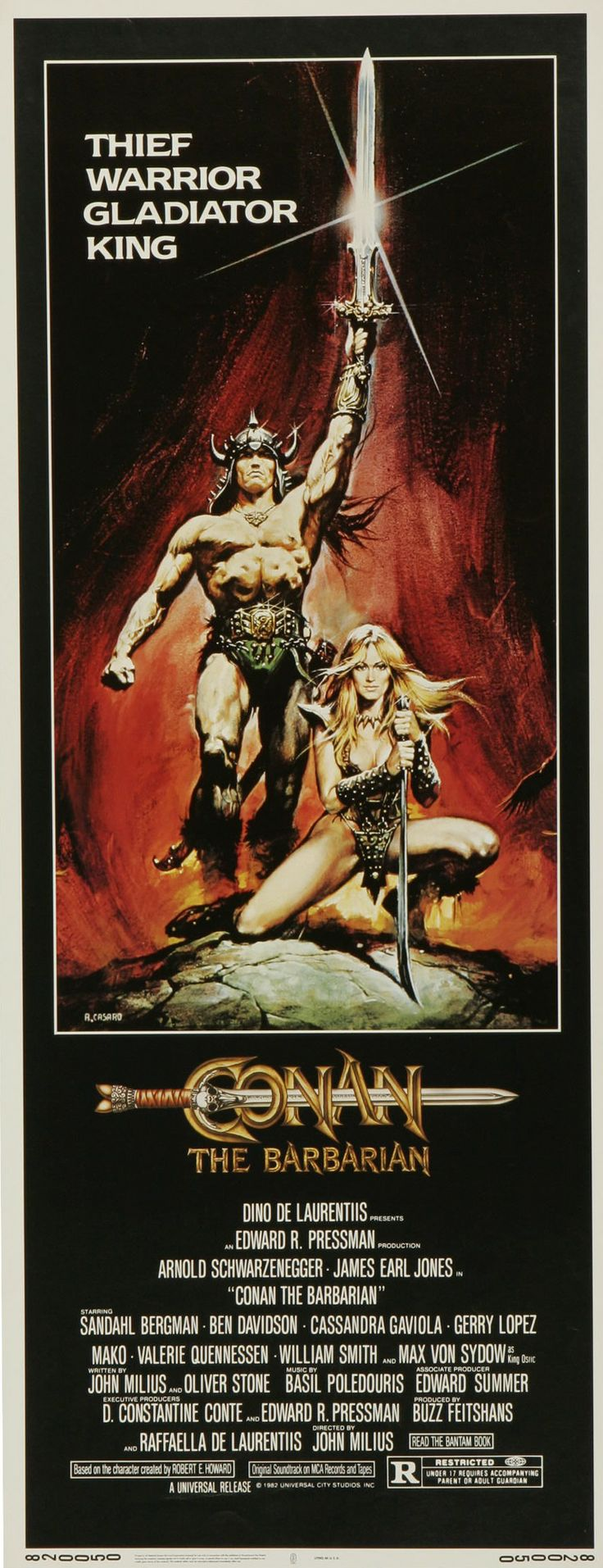 """Conan the Barbarian"" (1982). COUNTRY: United States. DIRECTOR: John Milius. SCREENWRITER: John Milius & Oliver Stone (Comic: Robert E. Howard). CAST: Arnold Schwarzenegger, James Earl Jones, Sandahl Bergman, Max von Sydow, Ben Davidson, Sven-Ole Thorsen, Cassandra Gaviola, Gerry Lopez, Mako, Valérie Quennessen, William Smith, Nadiuska, Jorge Sanz, Franco Columbu"