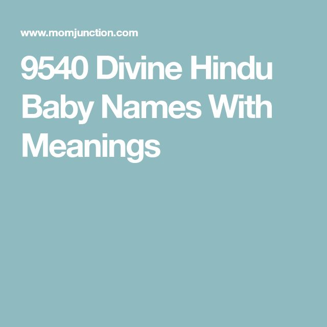 9540 Divine Hindu Baby Names With Meanings