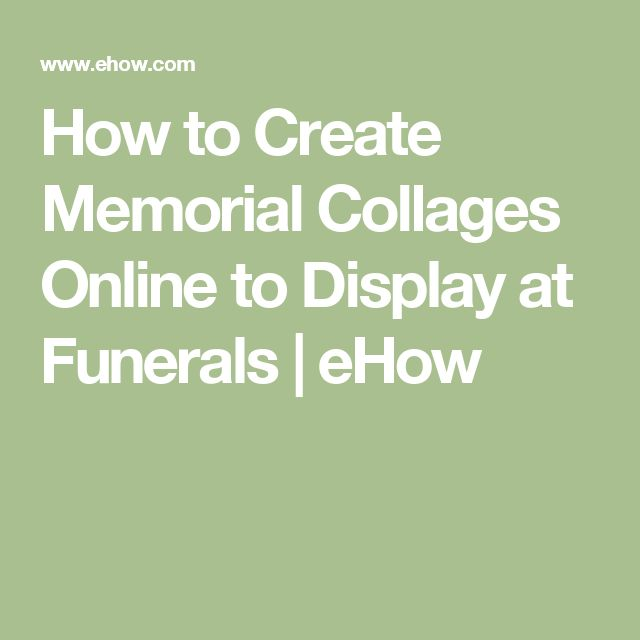 How to Create Memorial Collages Online to Display at Funerals | eHow
