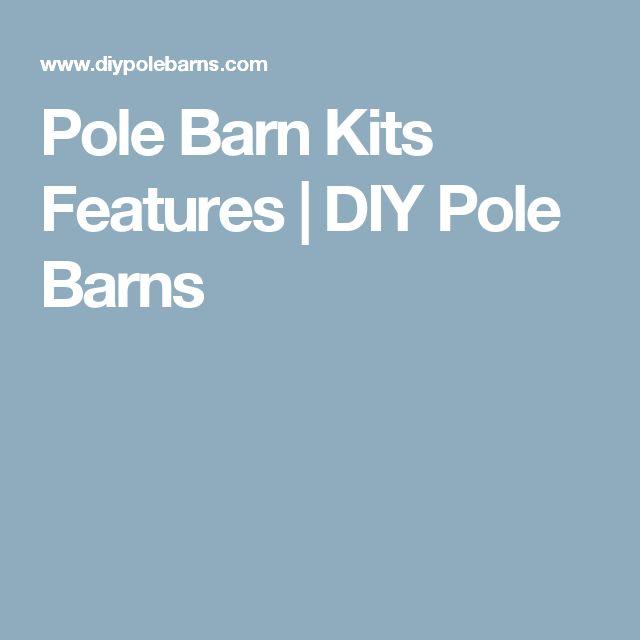 Pole Barn Kits Features | DIY Pole Barns