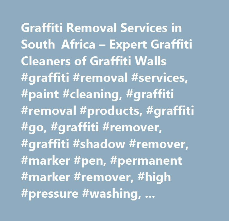 Graffiti Removal Services in South Africa – Expert Graffiti Cleaners of Graffiti Walls #graffiti #removal #services, #paint #cleaning, #graffiti #removal #products, #graffiti #go, #graffiti #remover, #graffiti #shadow #remover, #marker #pen, #permanent #marker #remover, #high #pressure #washing, #graffiti #company, #cleaning #products, #jhb, #gauteng, #sa, #south #africa, #anti #graffiti, #no #graffiti, #graffiti #removers, #graffiti #solutions, #graffiti #removal #cost, #graffiti #cleaning…