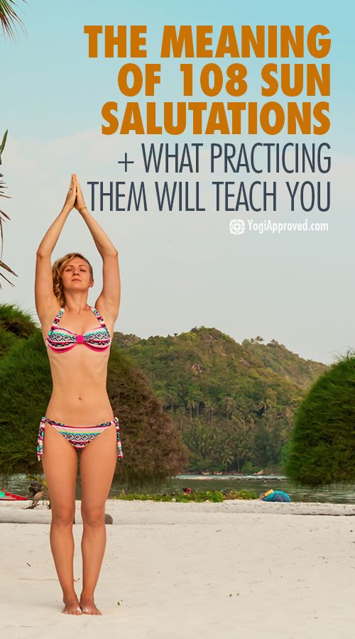 The Meaning of 108 Sun Salutations + What Practicing Them Will Teach You repined by YogiFit.me yoga | yogi yogainspiration | funny