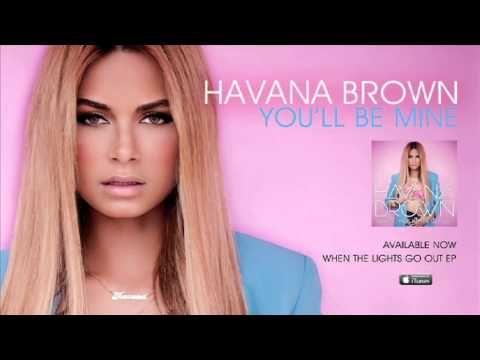 HAVANA BROWN - YOU'LL BE MINE