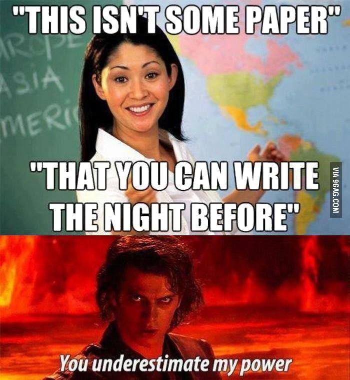 You underestimate my power.