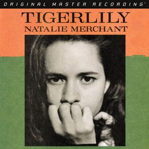Natalie Merchant, Tigerlily....one of the best CD's of all time...Brilliant~~
