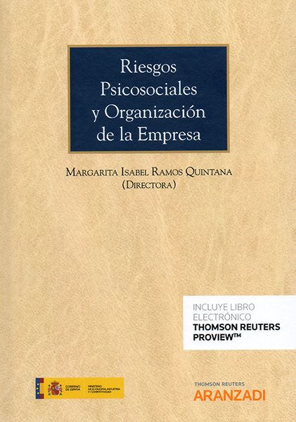 Riesgos psicosociales y organizacion de la empresa / Margarita Isabel Ramos Quintana, directora. 1ª ed. Thomson Reuters Aranzadi, 2017