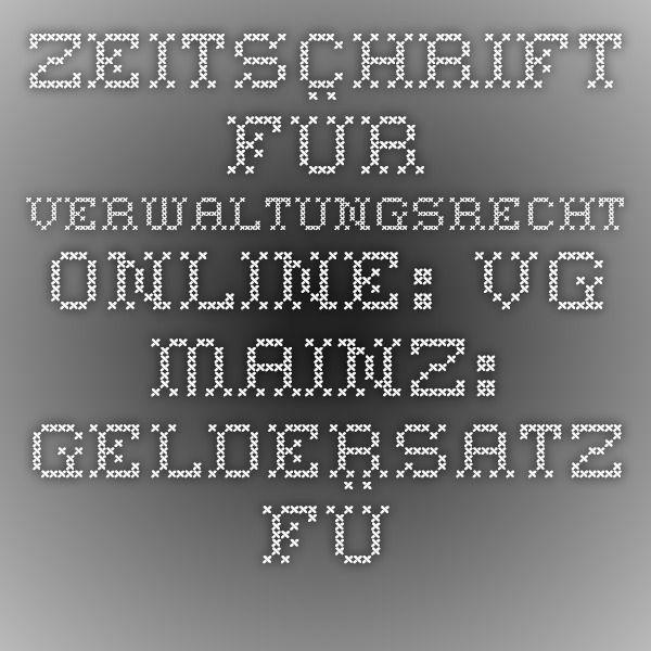 Zeitschrift für Verwaltungsrecht Online: VG Mainz: Geldersatz für Kosten der privaten Unterbringung eines Kindes bei fehlendem Kindergartenplatz