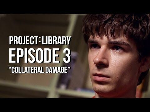 PROJECT: LIBRARY | Episode 3 | Collateral Damage