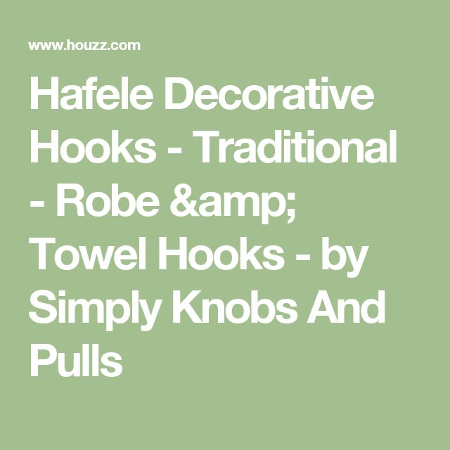 Hafele Decorative Hooks - Traditional - Robe & Towel Hooks - by Simply Knobs And Pulls