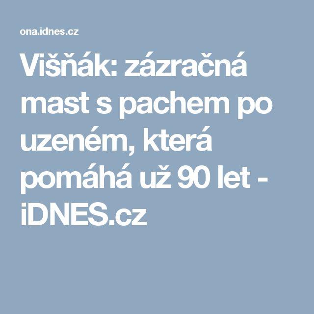 Višňák: zázračná mast s pachem po uzeném, která pomáhá už 90 let - iDNES.cz
