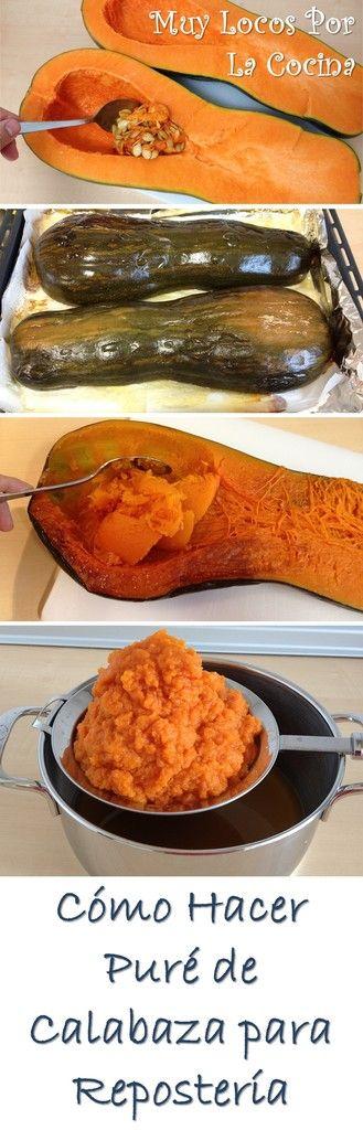 Cómo hacer puré de calabaza casero para usar en recetas de repostería. Puedes verlo en www.muylocosporlacocina.com.
