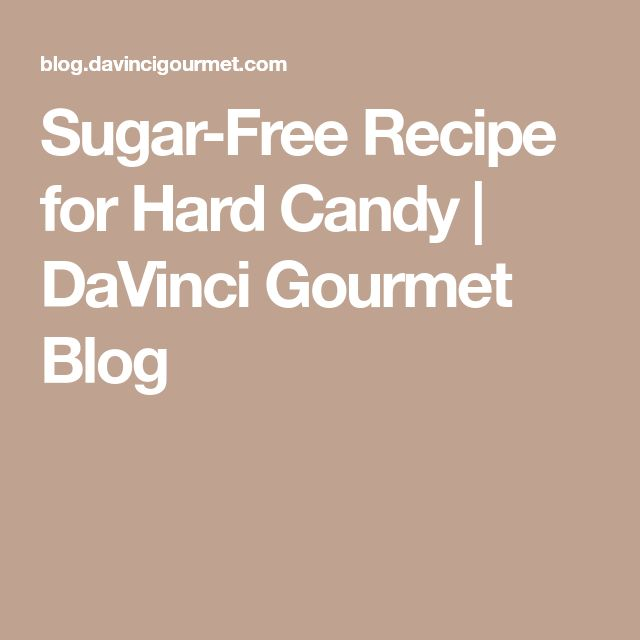 Sugar-Free Recipe for Hard Candy   DaVinci Gourmet Blog