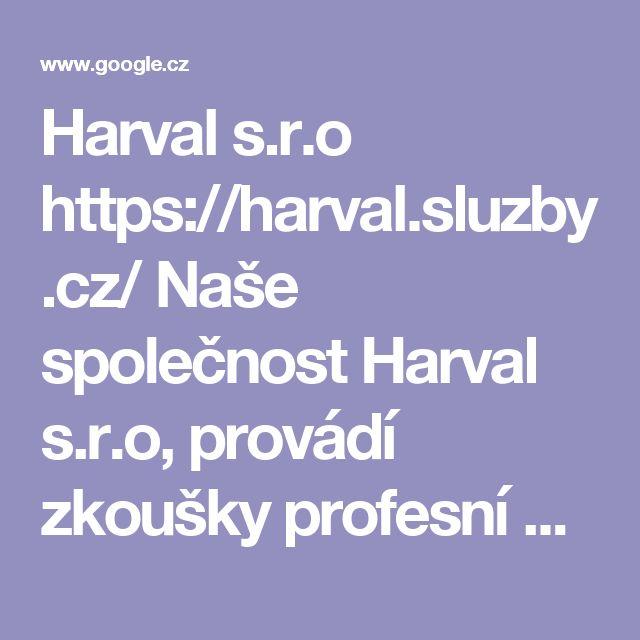 Harval s.r.o  https://harval.sluzby.cz/  Naše společnost Harval s.r.o, provádí zkoušky profesní kvalifikace Strážný 68-008-E včetně přípravných kurzů k této zkoušce. Nabízíme rekvalifikaci pro profesní