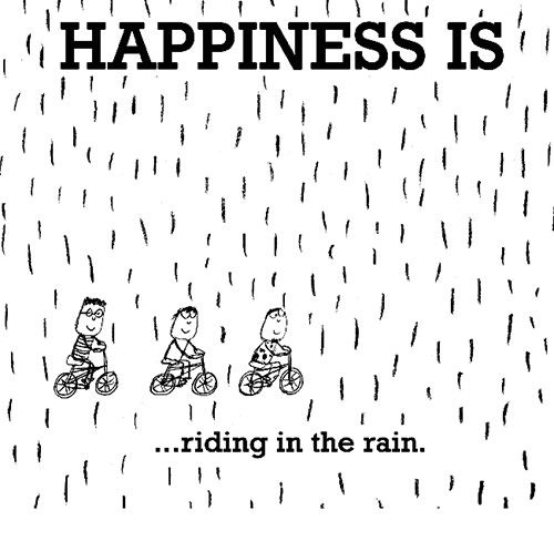 Happiness #213: Happiness is riding in the rain.
