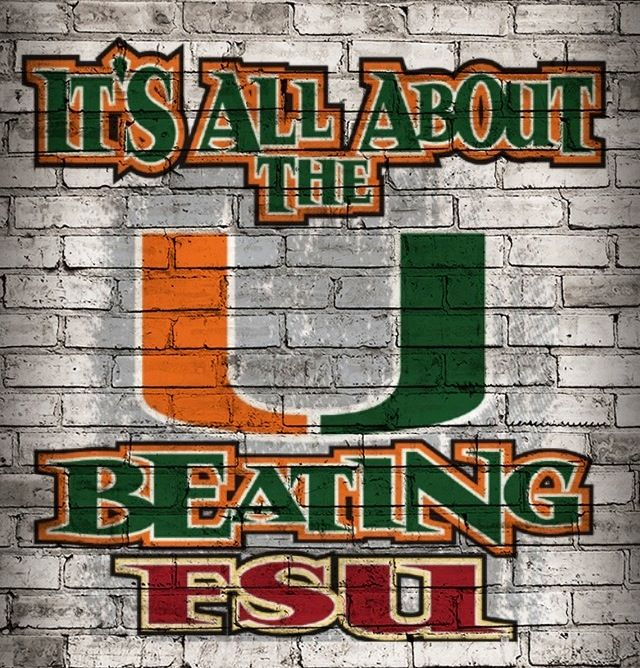 It's All About The U Beating FSU! Go Miami Hurricanes!!