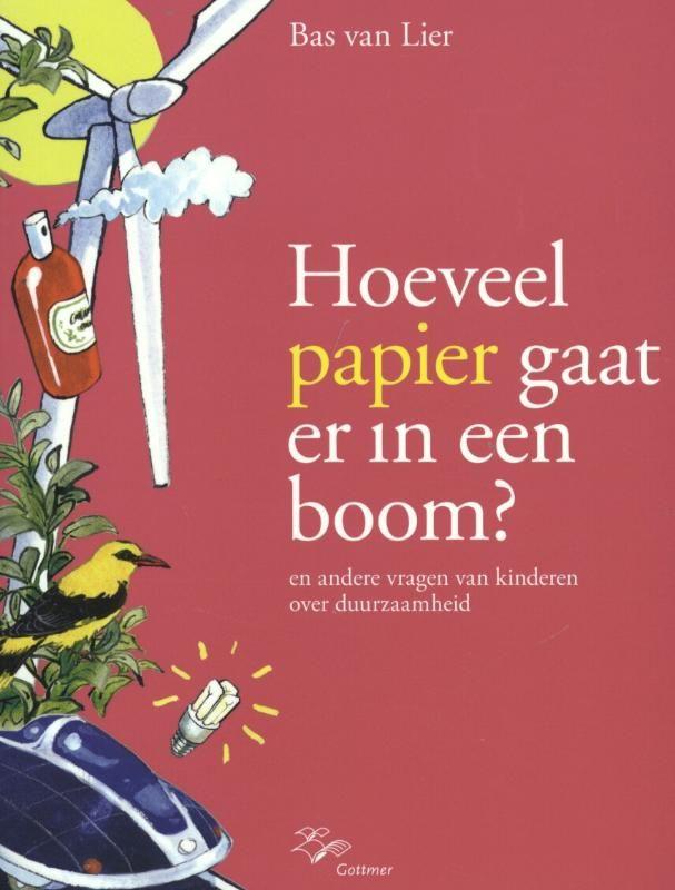 #Kerntitels Kinderboekenweek 2015 : Groep 5 & 6: Hoeveel papier gaat er in een boom