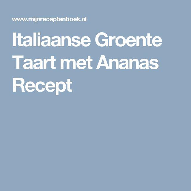 Italiaanse Groente Taart met Ananas Recept