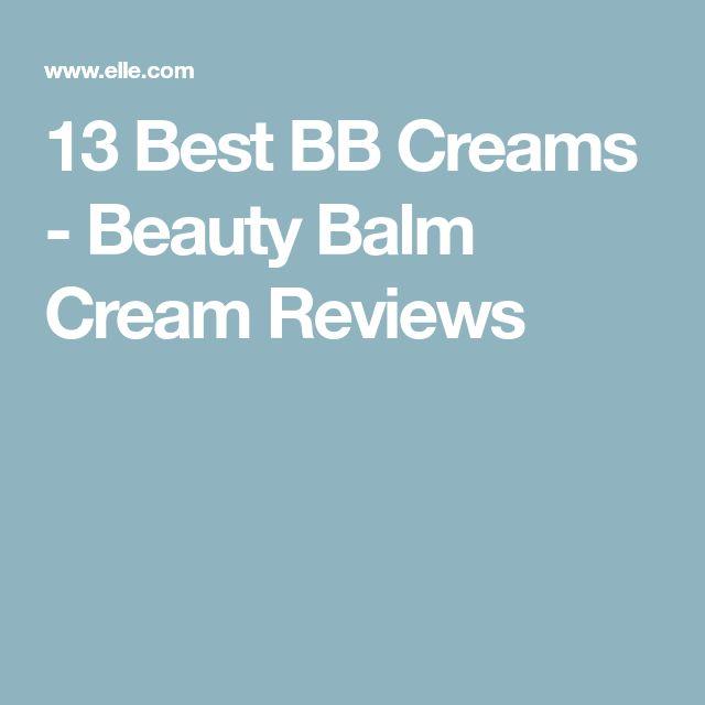 13 Best BB Creams - Beauty Balm Cream Reviews