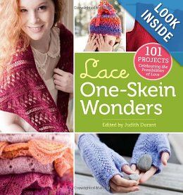 Lace One-Skein Wonders: 101 Projects Celebrating the Possibilities of Lace: Judith Durant: 9781612120584: Amazon.com: Books