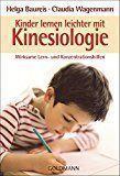 Wirksame Konzentrationshilfen: Kinder lernen leichter mit Kinesiologie