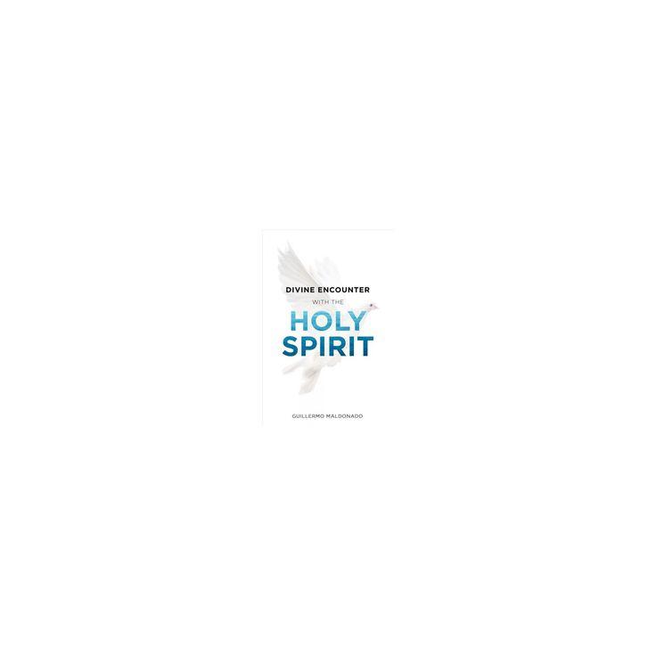 Divine Encounter With the Holy Spirit (Paperback) (Guillermo Maldonado)