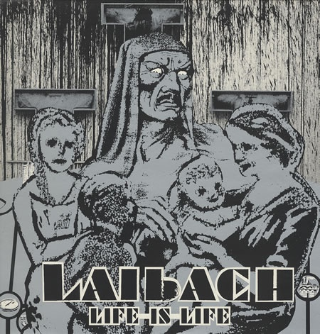 Laibach ~Life is Life (1982)