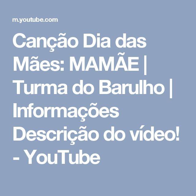Canção Dia das Mães: MAMÃE | Turma do Barulho | Informações Descrição do vídeo! - YouTube