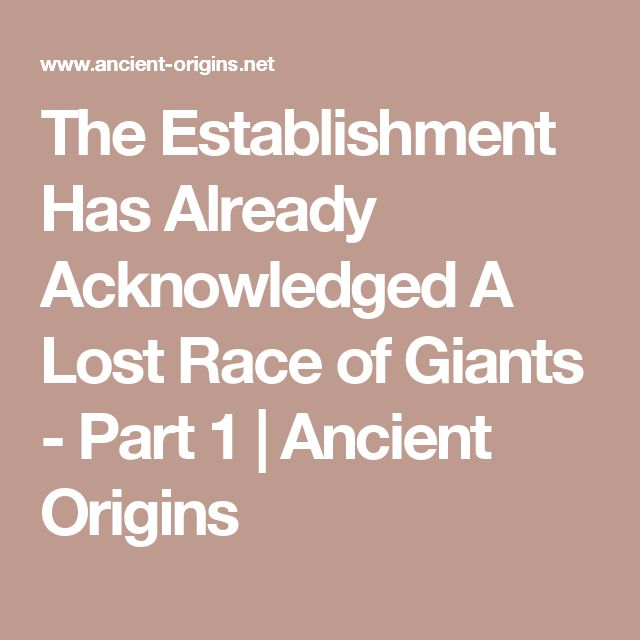 The Establishment Has Already Acknowledged A Lost Race of Giants - Part 1 | Ancient Origins