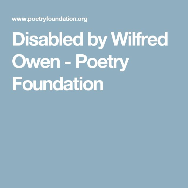 Disabled by Wilfred Owen - Poetry Foundation