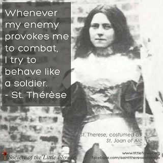 """St. Therese of Lisieux   """"Whenever my enemy provokes me to c…   Flickr"""