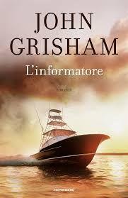 #Holetto L'informatore di #JohnGrisham  http://www.chiscrive.eu/linformatore/ #romanzo #libro #ebook