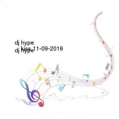 DJ Hype-Kiss-DAB-11-09-2016-z0ne