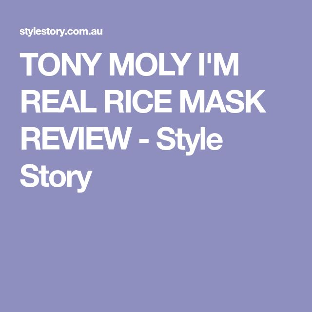 TONY MOLY I'M REAL RICE MASK REVIEW - Style Story