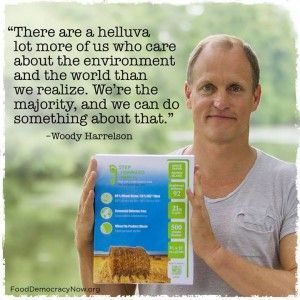 It starts with Me. Together, we can make a difference o our earth. Guess that's what Woody Harrelson is saying. :)